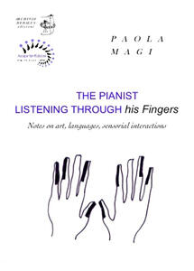 The pianist listening through his fingers. Notes on art, languages, sensorial interactions