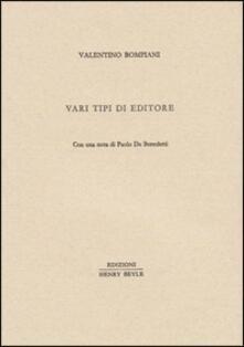 Vari tipi di editore. Con una nota di Paolo De Benedetti - Valentino Bompiani - copertina