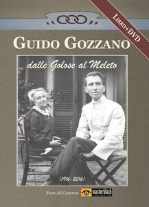 Guido Gozzano dalle Golose al Meleto (1916-2016). Con DVD
