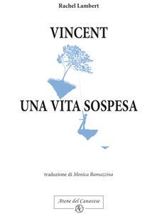 Partyperilperu.it Vincent, una vita sospesa Image