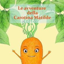 Camfeed.it Le avventure della Carotina Matilda Image