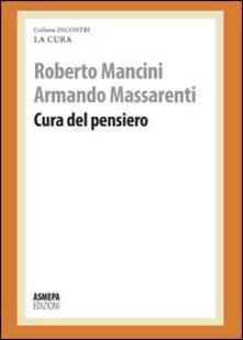 Cura del pensiero - Roberto Mancini,Armando Massarenti - copertina