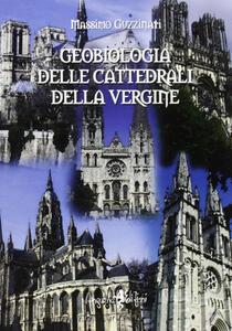 Libro Geobiologia delle cattedrali della vergine Massimo Guzzinati