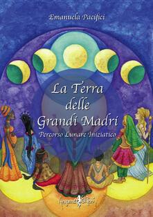 La terra delle grandi madri. Percorso lunare iniziatico.pdf
