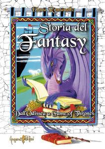 Storia del fantasy. Dall'Odissea a Game of thrones