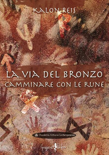 Antondemarirreguera.es La via del bronzo. Camminare con le rune Image