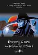 Libro Darkshan Sheran e la fiamma dell'ombra. Le antiche cronache delle razze perdute. Libro primo Anguana Nera