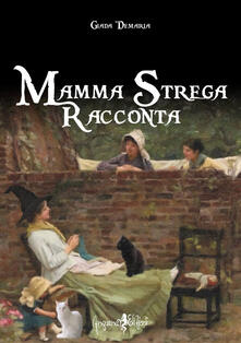 Mamma strega racconta - Giada Demaria - copertina
