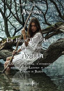 Radiospeed.it Angela. Anguane. La figlia dell'angelo. Vol. 2 Image