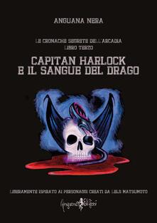 Voluntariadobaleares2014.es Capitan Harlock e il sangue del drago. Le cronache segrete dell'Arcadia. Vol. 3 Image
