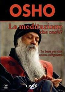 La meditazione che cos'è? La base per una nuova religiosità. DVD