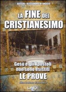 Oltre la mente di Dio. Vol. 2: La fine del cristianesimo. Gesù e gli apostoli non sono esistiti. Le prove..pdf