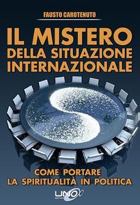 Il mistero della situazione internazionale. Come portare la spiritualità in politica