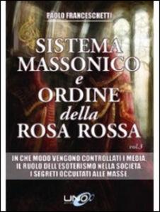 Libro Sistema massonico e ordine della Rosa Rossa. Vol. 3 Paolo Franceschetti