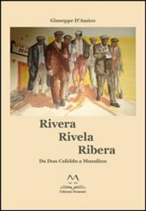 Rivera rivela ribera. Da don Caliddu a Musulinu