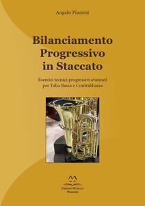 Bilanciamento progressivo in staccato. Esercizi tecnici progressivi avanzati per tuba bassa e contrabbassa. Ediz. italiana e inglese