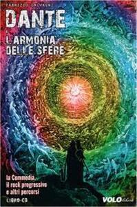 Dante e l'armonia delle sfere. La commedia, il rock progressivo e altri percorsi. Con CD Audio