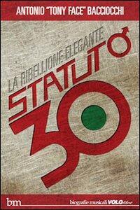 Libro Statuto/30. La ribellione elegante Antonio Bacciocchi