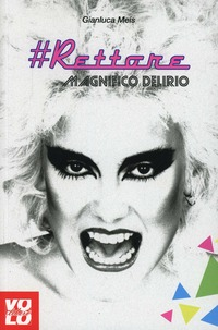 #Rettore. Magnifico delirio - Meis Gianluca - wuz.it