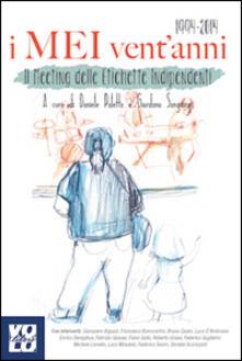 I MEI ventanni. Il Meeting delle Etichette Indipendenti 1994-2014.pdf
