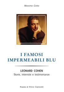 I famosi impermeabili blu. Leonard Cohen. Storie interviste e testimonianze