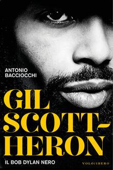Gil Scott-Heron. Il Bob Dylan nero - Antonio Bacciocchi - copertina