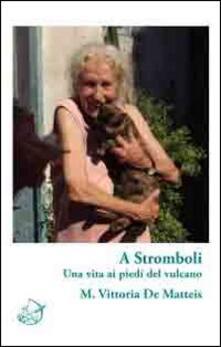 Daddyswing.es A Stromboli. Una vita ai piedi del vulcano Image