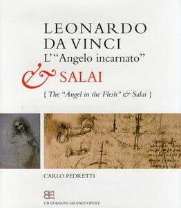 Leonardo da Vinci. L'«angelo incarnato» e Salai. Ediz. speciale