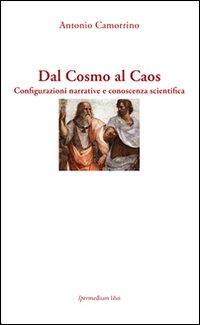 Dal cosmo al caos. Configurazioni narrative e conoscenza scientifica