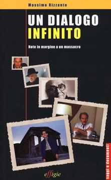 Un dialogo infinito. Note in margine a un massacro - Massimo Rizzante - copertina
