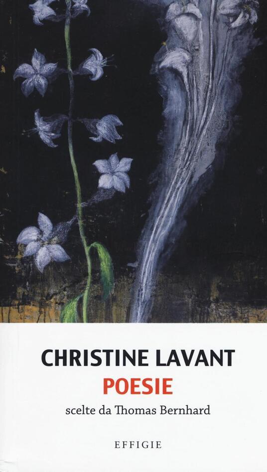 Poesie. Scelte da Thomas Bernhard - Christine Lavant - copertina
