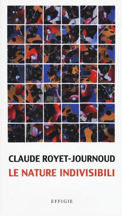 Le nature indivisibili - Claude Royet-Journoud - copertina