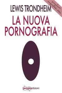 La nuova pornografia