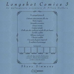 Longshot comics. Vol. 3: malaugurate avventure di Filson Gethers, Le.