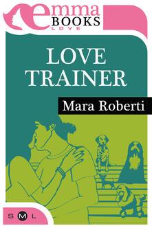 Love Trainer - Mara Roberti - ebook