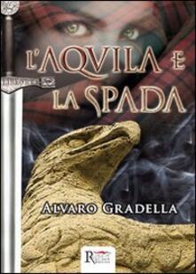 L' Aquila e la spada - Alvaro Gradella - copertina