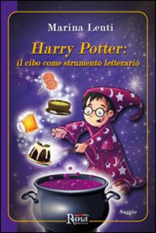 Harry Potter. Il cibo come strumento letterario - Marina Lenti - copertina