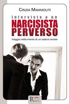 Winniearcher.com Intervista a un narcisista perverso. Viaggio nella mente di un sadico seriale Image