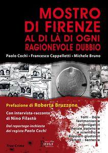 Libro Mostro di Firenze. Al di là di ogni ragionevole dubbio Paolo Cochi , Francesco Cappelletti , Michele Bruno