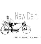 New Delhi. Fotografie di Claudio Falco. Ediz. multilingue