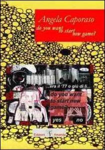 Do you to start new game? Ediz. italiana