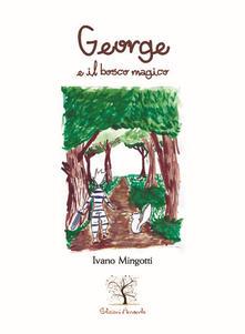 George e il bosco magico - Ivano Mingotti - copertina