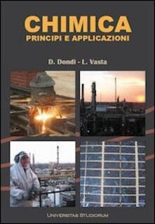 Chimica. Principi e applicazioni - Daniele Dondi,Luigi Vasta - copertina