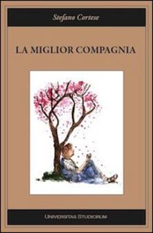 La miglior compagnia - Stefano Cortese - copertina