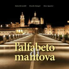 L' alfabeto di Mantova. Ediz. illustrata - Matteo Bernardelli,Brunella Malaguti,Marco Sguaitzer - copertina
