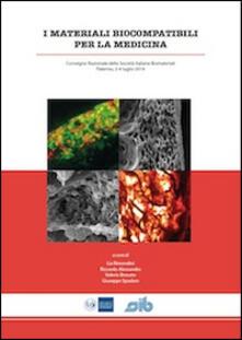 I materiali biocompatibili per la medicina. Convegno nazionale della Società italiana biomateriali (Palermo, 2-4 luglio 2014). Ediz. inglese - copertina