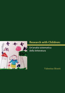 Research with children. Un'analisi sistematica della letteratura - Valentina Montù - copertina