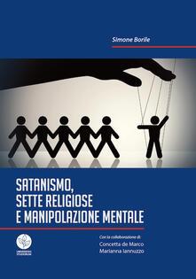 Satanismo, sette religiose e manipolazione mentale - Simone Borile - copertina