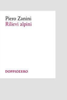 Rilievi alpini - Piero Zanini - ebook