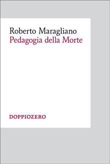 Pedagogia della morte - Roberto Maragliano - ebook